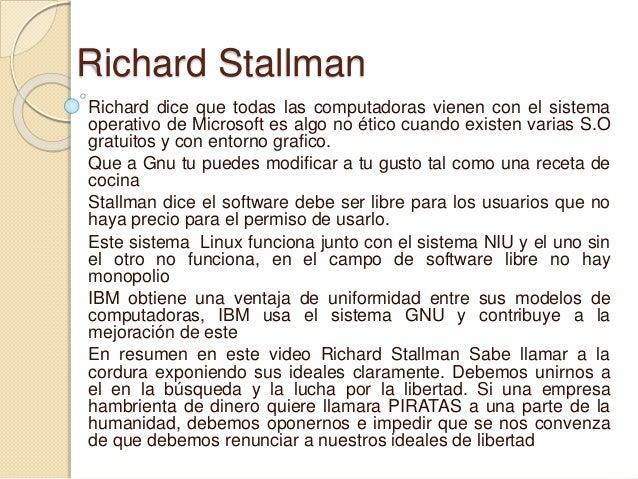 Richard Stallman Richard dice que todas las computadoras vienen con el sistema operativo de Microsoft es algo no ético cua...