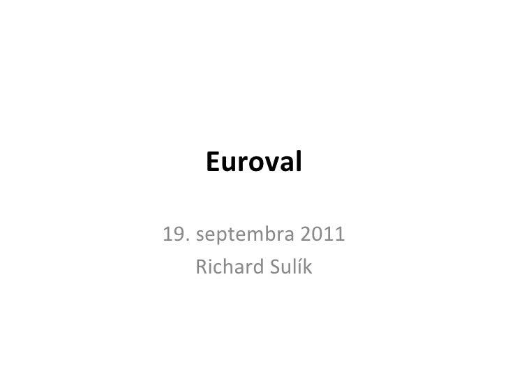 Richard Sulík: Euroval a budúcnosť eurozóny