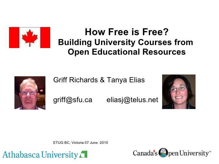 How Free is Free? Building University Courses from  Open Educational Resources Griff Richards & Tanya Elias griff@sfu.ca  ...