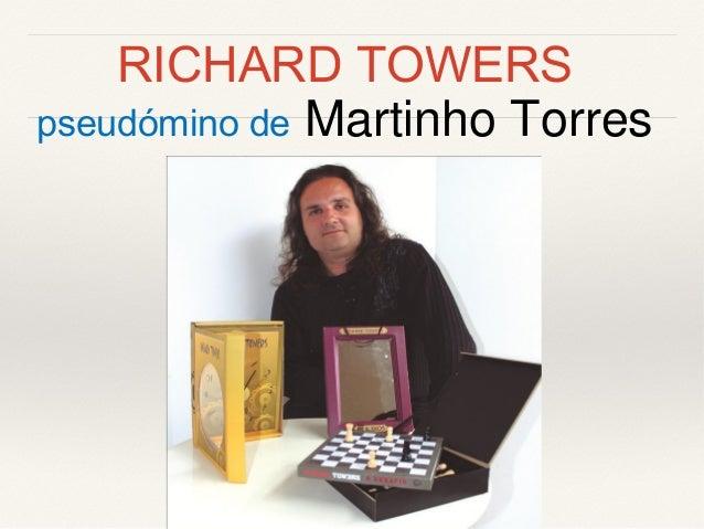 RICHARD TOWERS pseudómino de Martinho Torres