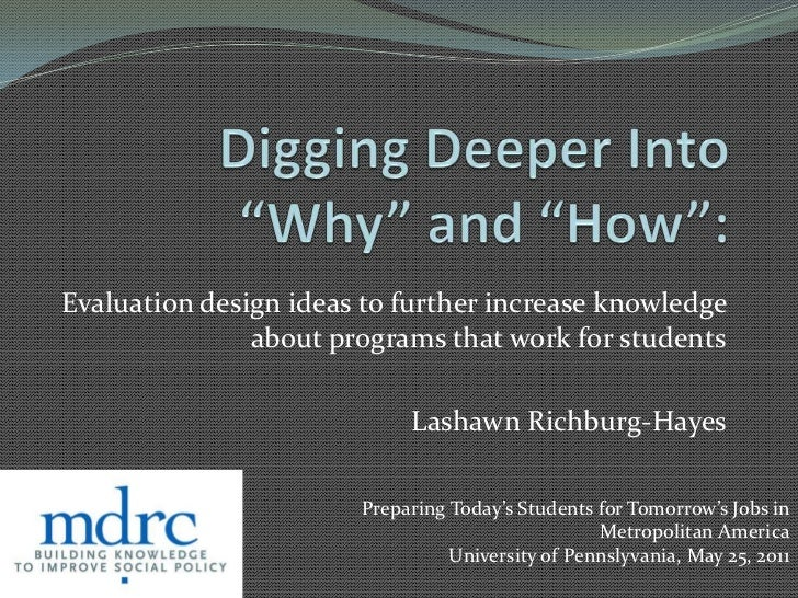 "Digging Deeper Into ""Why"" and ""How"":<br />Evaluation design ideas to further increase knowledge about programs that work f..."