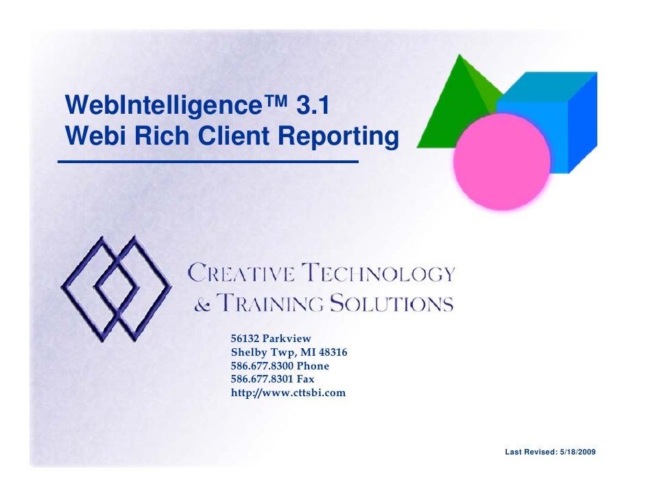 WebIntelligence™ 3.1 Webi Rich Client Reporting                 56132 Parkview             Shelby Twp, MI 48316           ...