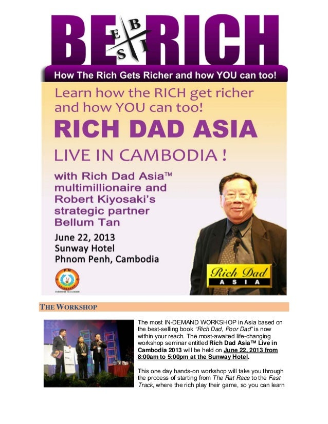 "THE WORKSHOP               The most IN-DEMAND WORKSHOP in Asia based on               the best-selling book ""Rich Dad, Poo..."