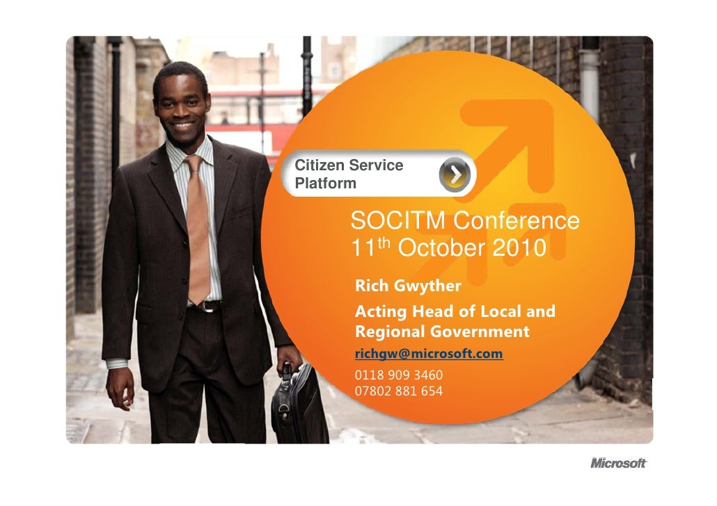 Citizen Service Platform         SOCITM Conference        11th October 2010         Rich Gwyther         Acting Head of Lo...