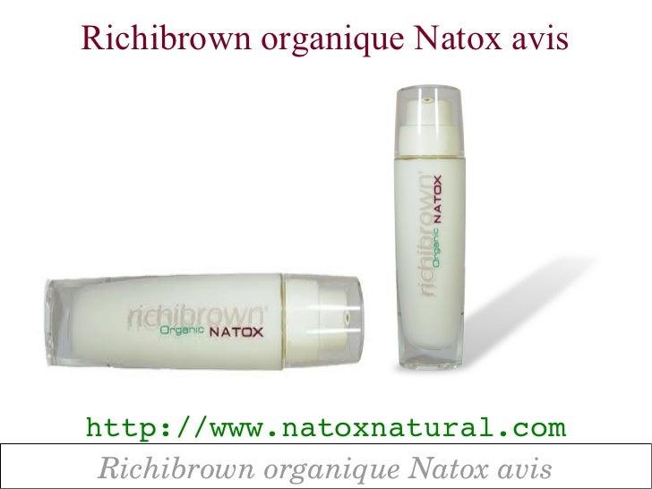 Richibrown organique Natox avishttp://www.natoxnatural.com RichibrownorganiqueNatoxavis