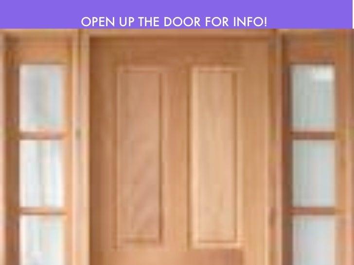 OPEN UP THE DOOR FOR INFO!