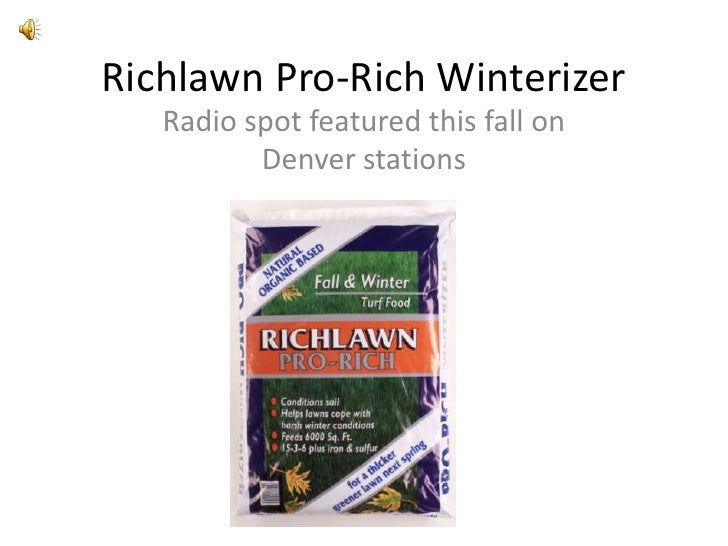 Richlawn Pro-Rich Winterizer<br />Radio spot featured this fall on Denver stations<br />