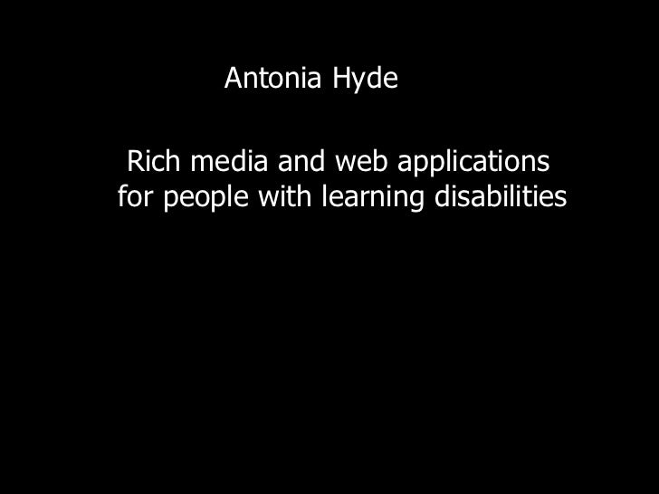 Antonia Hyde Rich media and web applications  for people with learning disabilities