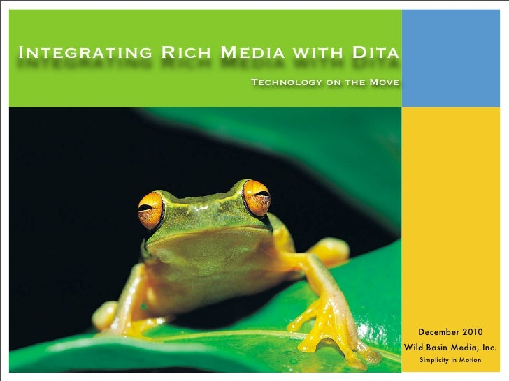 Integrating Rich Media with Dita                   Technology on the Move                                               De...