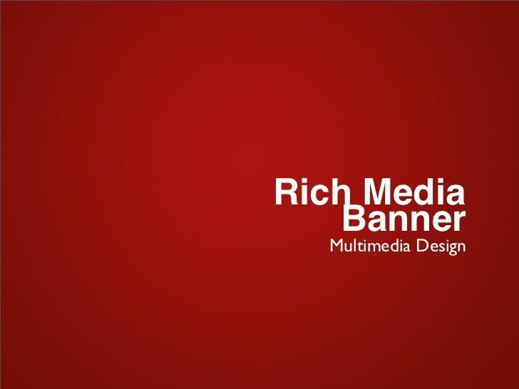 Rich Media   Banner  Multimedia Design