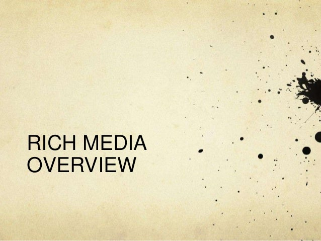 RICH MEDIAOVERVIEW
