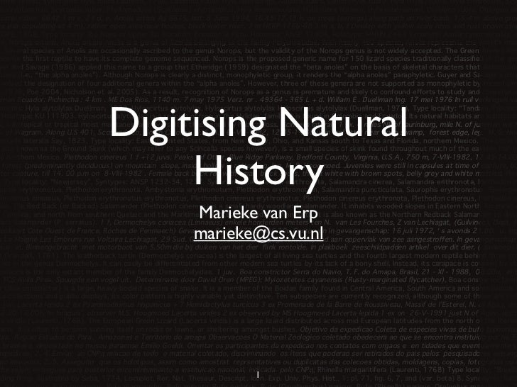 Digitising Natural     History     Marieke van Erp     marieke@cs.vu.nl            1