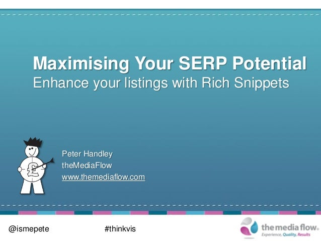 Maximising Your SERP Potential     Enhance your listings with Rich Snippets            Peter Handley            theMediaFl...