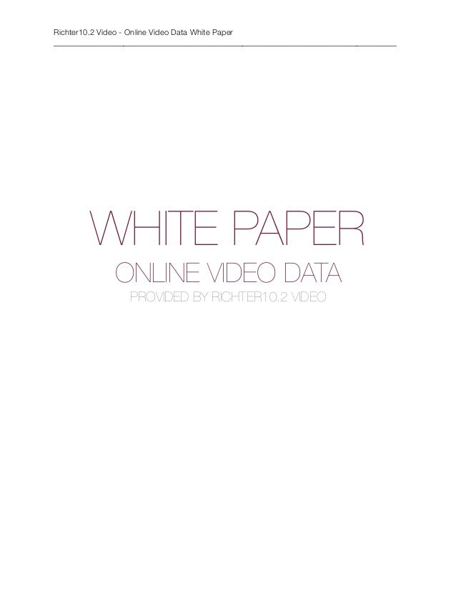 Richter10.2 Video - Online Video Data White Paper_____________________________________________________________________    ...