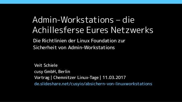 Sicherheitsrichtlinien für Linux-Workstations Veit Schiele cusy GmbH, Berlin Lightning Talk | FrOSCon Sankt Augustin | 20....