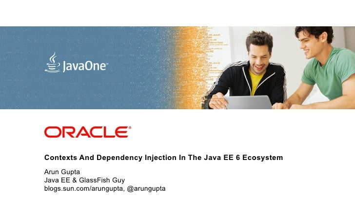 Using Contexts & Dependency Injection in the Java EE 6 Platform