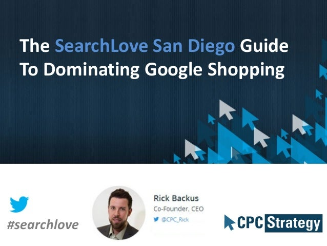 The SearchLove San Diego Guide To Dominating Google Shopping #searchlove