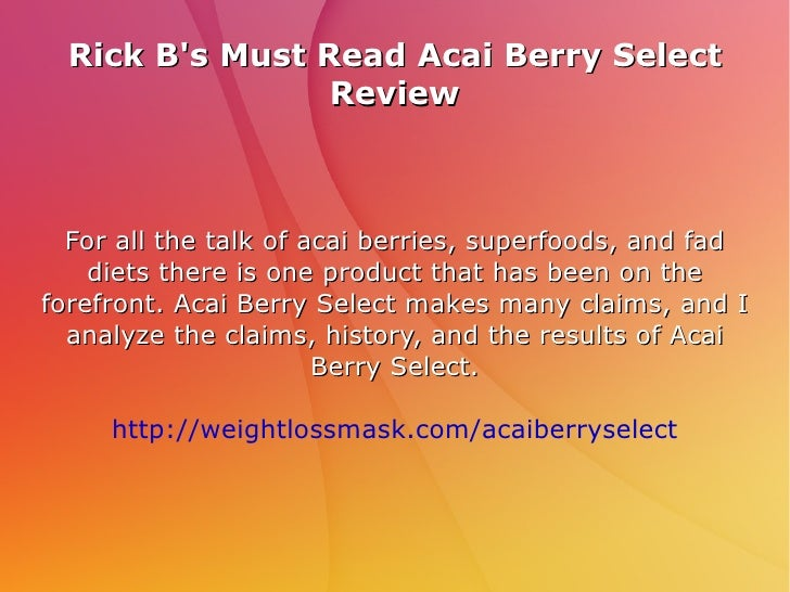 Rick B's Must Read Acai Berry Select Review