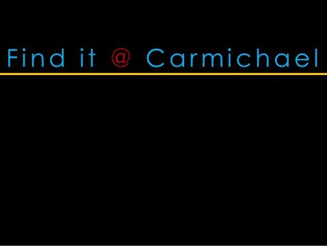 Find it @ Carmichael