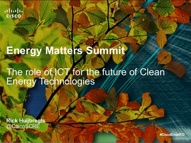 The Role of ICT for the future of Clean Energy Technologies