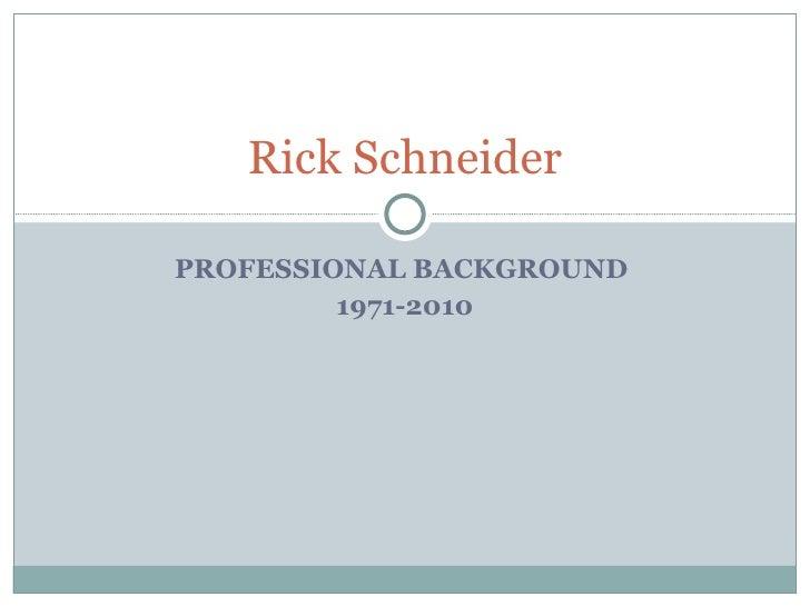 Rick Schneider Bio