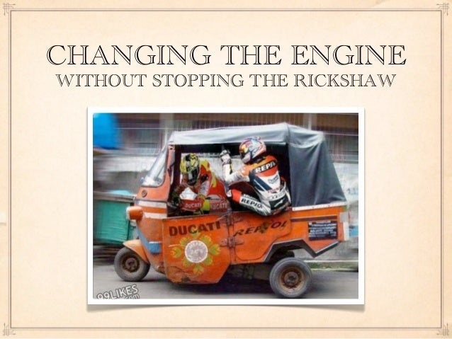 CHANGING THE ENGINEWITHOUT STOPPING THE RICKSHAW