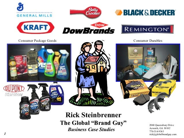 1 Consumer Package Goods Consumer Durables 2060 Queensbury Drive Acworth, GA 30102 770-514-9363 rick@globalbrandguy.com Ri...
