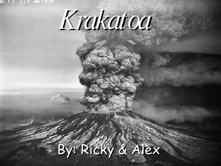 Krakatoa By: Ricky & Alex
