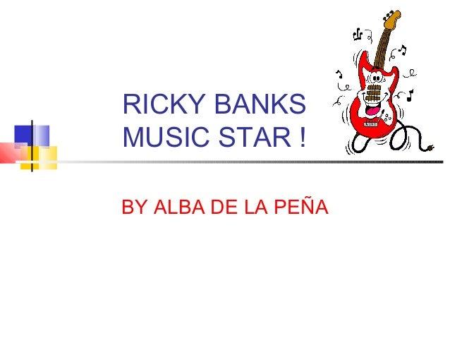 RICKY BANKS MUSIC STAR ! BY ALBA DE LA PEÑA