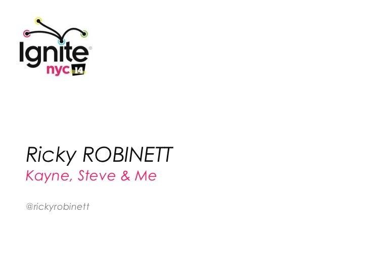RICKY ROBINETT: College Dropouts: Kayne, Steve & Me