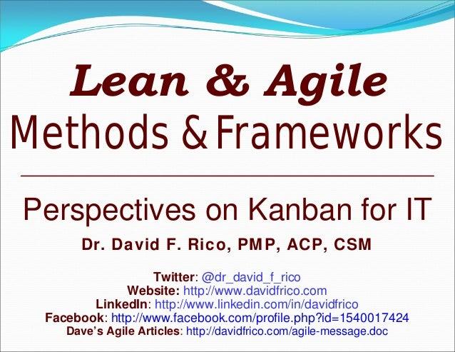Perspectives on Kanban for ITDr. David F. Rico, PMP, ACP, CSMTwitter: @dr_david_f_ricoWebsite: http://www.davidfrico.comLi...