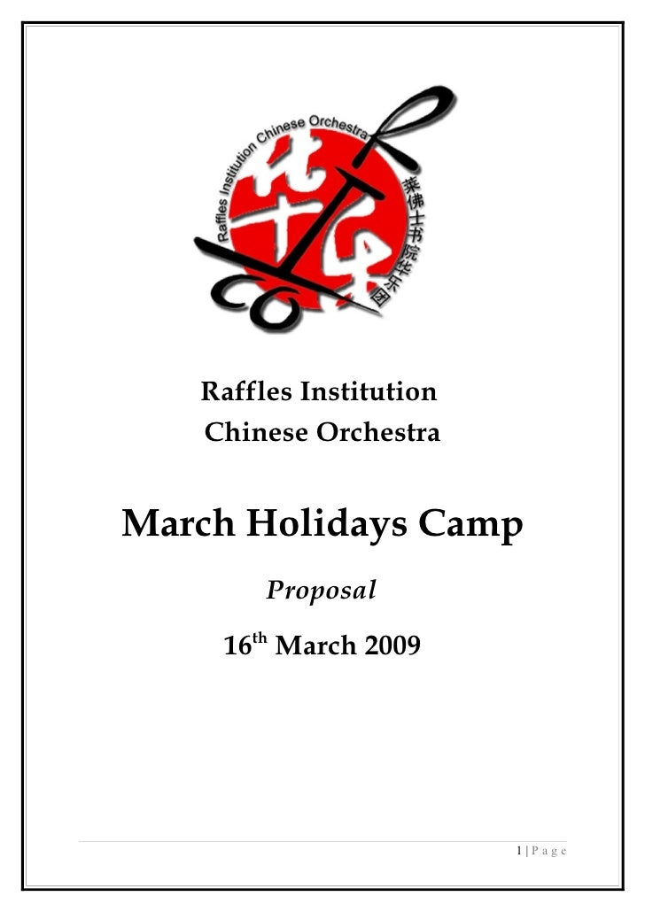 Raffles Institution    Chinese Orchestra   March Holidays Camp         Proposal      16th March 2009                      ...