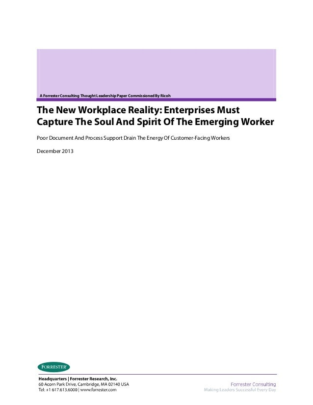 A Forrester Consulting Thought Leadership Paper Commissioned By Ricoh  The New Workplace Reality: Enterprises Must Capture...
