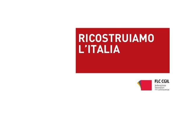 Ricostruiamo L'Italia - Campagna di comunicazione FLC CGIL
