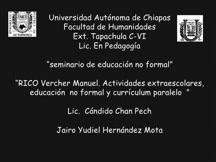 """Universidad Autónoma de Chiapas<br />Facultad de Humanidades<br />Ext. Tapachula C-VI <br />Lic. En Pedagogía<br />""""semina..."""
