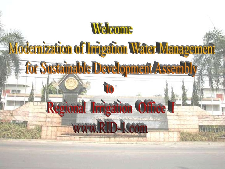 Welcome<br />Modernization of Irrigation Water Management<br />for Sustainable Development Assembly<br />to <br />Regional...