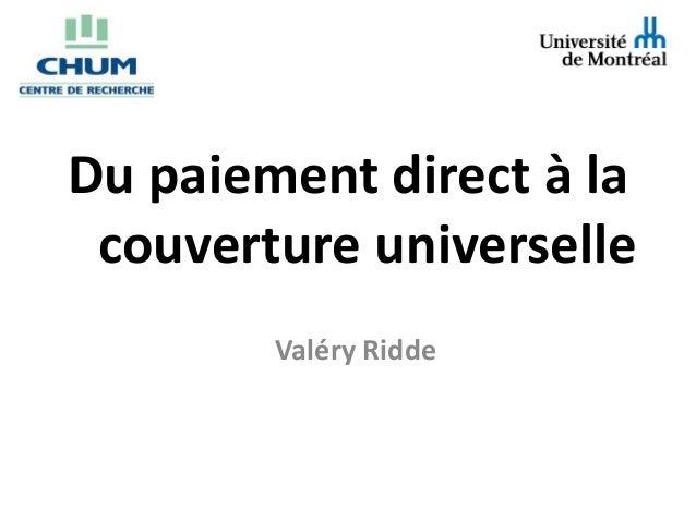 Du paiement direct à la couverture universelle        Valéry Ridde
