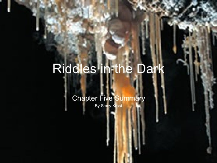 Riddles in the Dark Chapter Five Summary By Stacy Krost