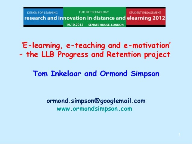 'E-learning, e-teaching and e-motivation'- the LLB Progress and Retention project   Tom Inkelaar and Ormond Simpson       ...