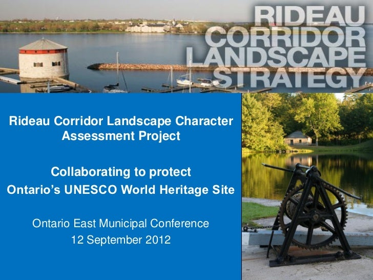 Rideau Corridor Landscape Character        Assessment Project       Collaborating to protectOntario's UNESCO World Heritag...