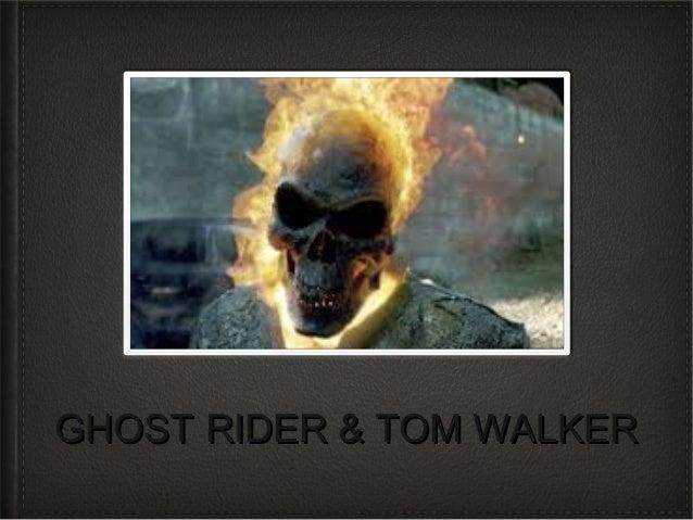 GHOST RIDER & TOM WALKERGHOST RIDER & TOM WALKER
