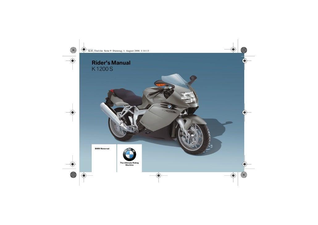 Rider's Manual K 1200 S      BMW Motorrad                     The Ultimate Riding                      Machine