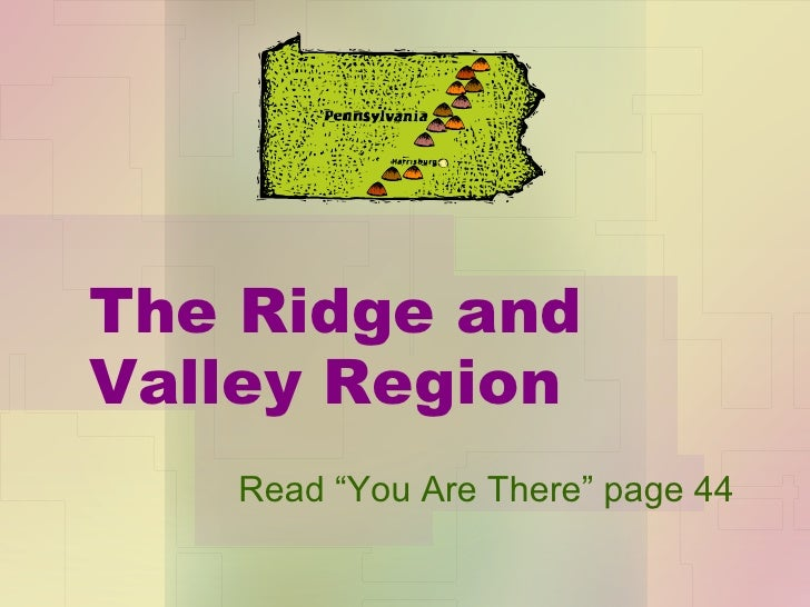 """The Ridge and Valley Region Read """"You Are There"""" page 44"""