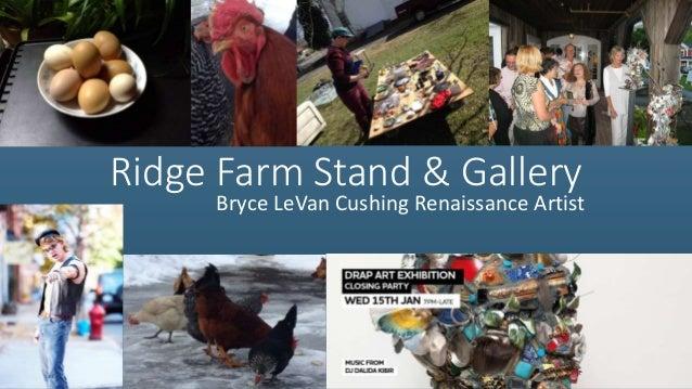 Ridge Farm Stand & Gallery Bryce LeVan Cushing Renaissance Artist