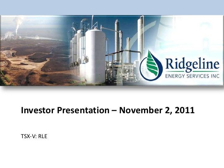 Investor Presentation – November 2, 2011TSX-V: RLE