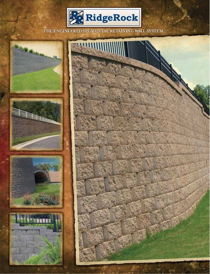RidgeRockTHE ENGINEERED SEGMENTAL RETAINING WALL SYSTEM
