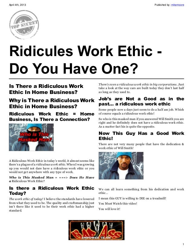 Ridicules work ethic, do you have one?