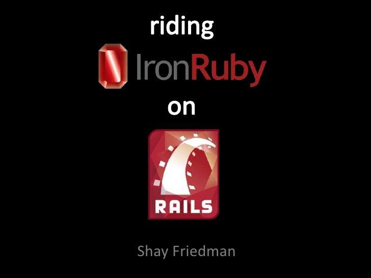 riding<br />on<br />Shay Friedman<br />