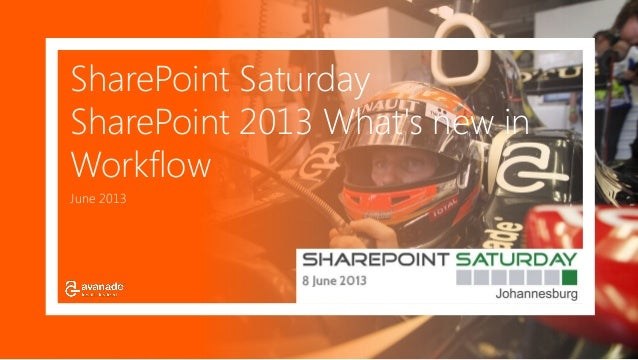 SharePoint SaturdaySharePoint 2013 Whats new inWorkflowJune 2013