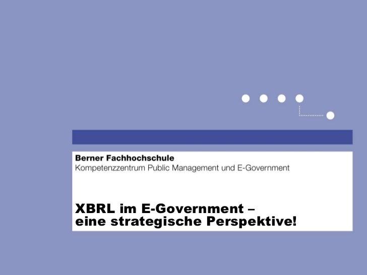 XBRL im E-Government –eine strategische Perspektive!